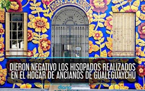 Dieron negativo los hisopados realizados en el Hogar de Ancianos de Gualeguaychú