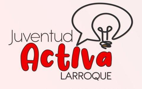 """""""Juventud Activa Larroque"""": La nueva propuesta municipal"""